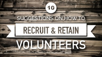10 Suggestions On How To Recruit And Retain Volunteers