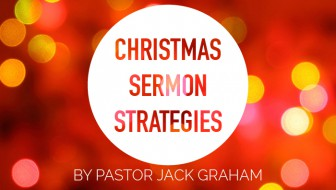 Christmas Sermon Strategies: An Interview With Pastor Jack Graham