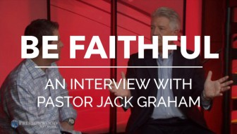 Be Faithful: An Interview With Pastor Jack Graham