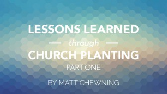 Lessons Learned Through Church Planting: Part 1