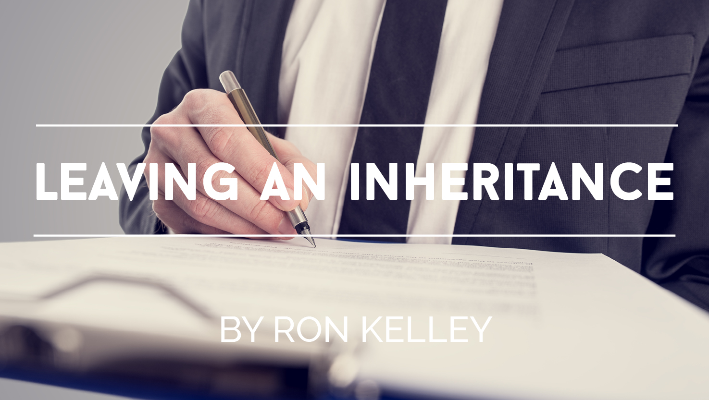 Leaving An Inheritance-2