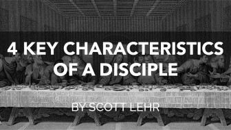 4 Key Characteristics Of A Disciple