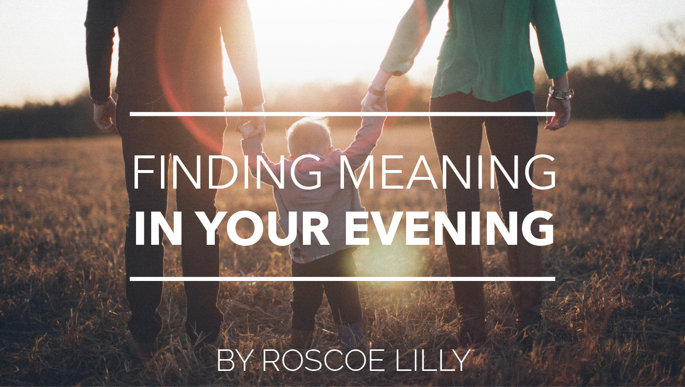 Finding Meaning in Your Evenin1