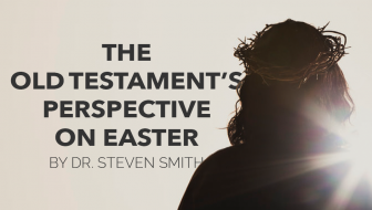 The Old Testament's Perspective on Easter