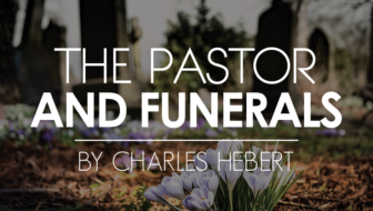 The Pastor and Funerals