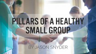 Pillars of a Healthy Small Group