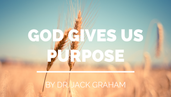 God Gives Us Purpose