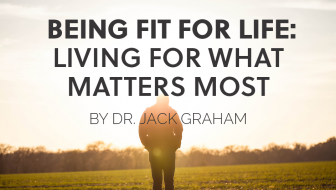 Being Fit For Life: Living For What Matters Most