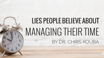 Lies People Believe About Managing Their Time