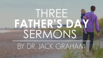 Three Father's Day Sermons