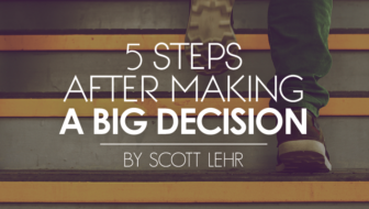 Five Steps after Making a Big Decision