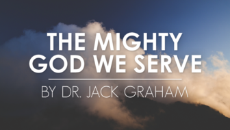 The Mighty God We Serve