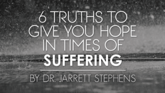 Six Truths to Give You Hope in Times of Suffering